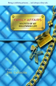 Secrets of My Hollywood Life: Family Affairs (Secrets of My Hollywood Life)