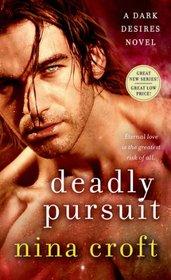 Deadly Pursuit (Dark Desires, Bk 2)