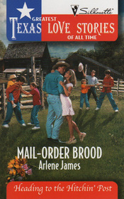 Mail-Order Brood (Heading to the Hitchin' Post) (Greatest Texas Love Stories of All Time)