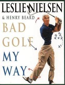 Bad Golf My Way