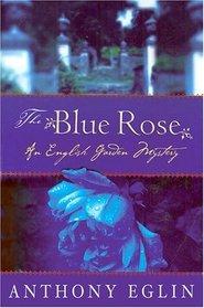 The Blue Rose : An English Garden Mystery