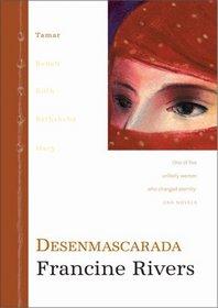 Desenmascarada: Tamar : Tamar. Une of five icredible women who changed eternity (LINAJE DE GRACIA NOVELAS)