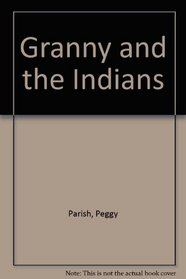 Granny and the Indians (Ready-To-Read)