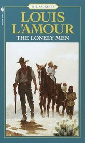 The Lonely Men (Sacketts, Bk 8)