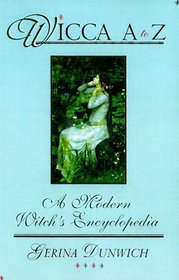 Wicca A to Z: A Modern Witch's Encyclopedia (Library of the Mystic Arts)
