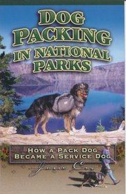 Dog Packing in National Parks: How a Pack Dog Became a Service Dog