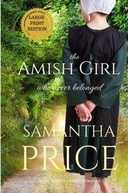 The Amish Girl Who Never Belonged LARGE PRINT (Amish Misfits) (Volume 1)