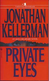 Private Eyes (Alex Delaware, Bk 6)