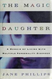 The Magic Daughter: A Memoir of Living with Multiple Personality Disorder