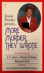 Jessica Fletcher Presents...More Murder, They Wrote: 14 All-New Stories from Today's Most Popular Mystery Authors