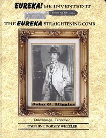 Eureka! He Invented It: The Eureka Straightening Comb