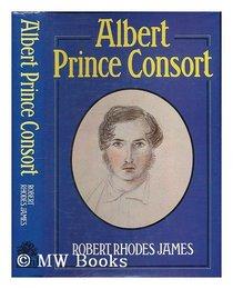 Albert, Prince Consort: A biography