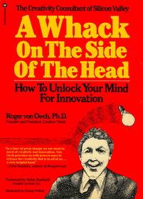 A whack on the side of the head: How to unlock your mind for innovation