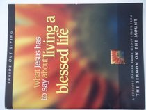 Workbook and DVD Pack: What Jesus Has to Say About Living a Blessed Life: A Purpose Driven Small Group Study From The Sermon on the Mount