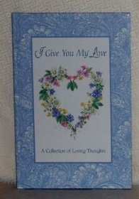 I Give You My Love (LASTING THOUGHTS LIBRARY)