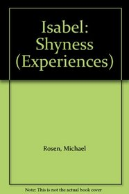 Isabel: Shyness (Experiences)