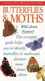 Butterflies  Moths of Britain and Europe (Collins Wild Guide)
