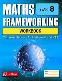 Year 8 Workbook: Year 8 (Maths Frameworking)