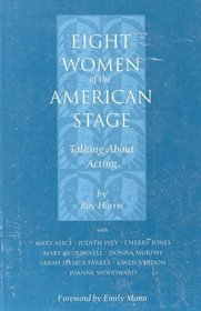 Eight Women of the American Stage : Talking About Acting