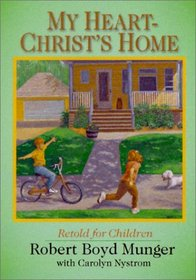My Heart--Christ's Home: Retold for Children