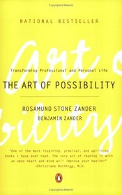 The Art of Possibility : Transforming Professional and Personal Life