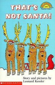 That's Not Santa (Hello Reader L1)