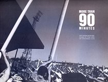 More Than Ninety Minutes