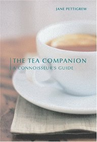 The Tea Companion: A Connoisseur's Guide (Connoisseur's Guides)