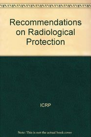 Recommendations on Radiological Protection
