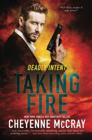 Taking Fire (Deadly Intent) (Volume 3)