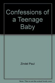 Confessions of a Teenage Baby