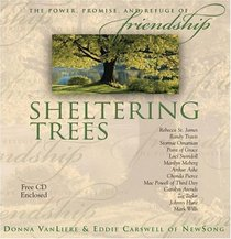Sheltering Trees: The Power, Promise, and Refuge of Friendship
