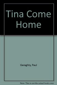Tina Come Home