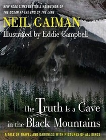 The Truth Is a Cave in the Black Mountains Limited Edition: A Tale of Travel and Darkness with Pictures of All Kinds