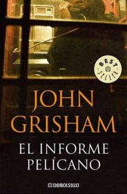 El informe pel�cano (Best Seller (Debolsillo)) (Spanish Edition)