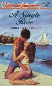 A Single Rose (Harlequin Temptation, No 150)