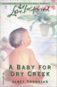 A Baby For Dry Creek (Dry Creek, Bk 4) (Love Inspired)