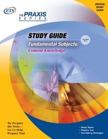 Fundamental Subjects : Content Knowledge (Praxis Study Guides)