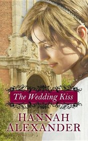 The Wedding Kiss (Center Point Christian Romance (Large Print))