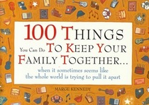 Peterson's 100 Things You Can Do to Keep Your Family Together...When It Sometimes Seems Like the Whole World Is Trying to Pull It Apart