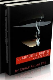 C. Auguste Dupin Collection (The Murders in the Rue Morgue, The Mystery of Marie Roget and The Purloined Letter)