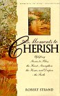 365 Moments to Cherish: Uplifiting Stories to Bless the Heart, Strengthen the Home and Deepen the Faith (Moments to Give Series)