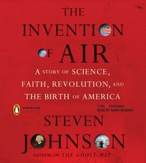 The Invention of Air: A Story pf Science Faith Revolution and the Birth of America (Audio CD) (Unabridged)