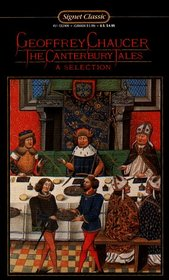 The Canterbury Tales : A Selection (Signet Classic Poetry)