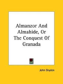 Almanzor and Almahide, or the Conquest of Granada