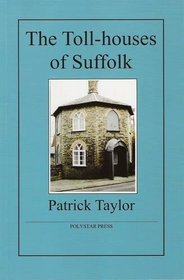 The Toll-houses of Suffolk