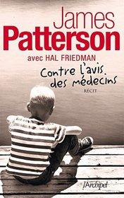 Contre l'avis des Médecins (Against Medical Advice) (French Edition)