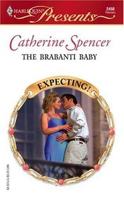 The Brabanti Baby (Expecting!) (Harlequin Presents, No 2450)