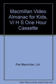 Macmillan Video Almanac for Kids [VHS]