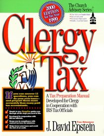 Clergy Tax 2000 Manual: A Tax Preparation Manual Developed for Clergy in Cooperation with IRS Tax Officials (Church Advisory)
